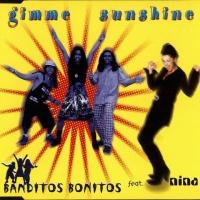Banditos Bonitas - Gimme Sunshine