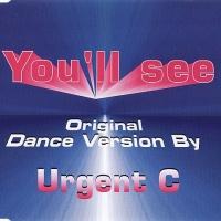 Urgent C - You'll See
