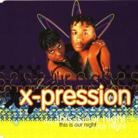 X-Pression - This Is Our Night (Single Club Mix)