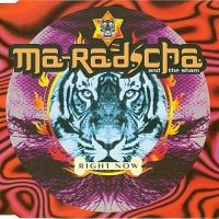 Ma-Radscha - Right Now