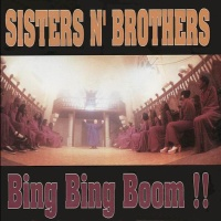 SISTERS N' BROTHERS - Bing Bing Boom!!