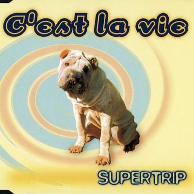 Supertrip - C'est La Vie