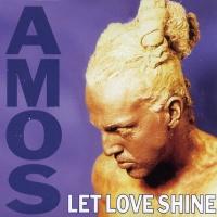 Amos (Amos Pizzey) - Let Love Shine