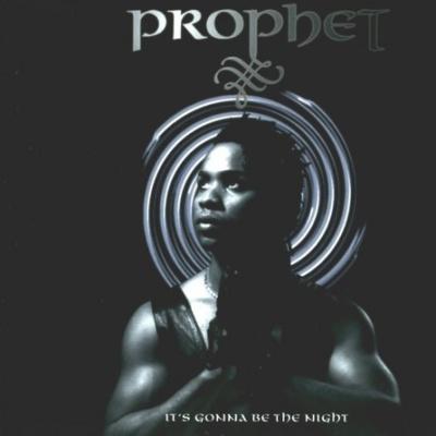 PROPHET - It's Gonna Be A Night (Dance 'til Dawn Mix)
