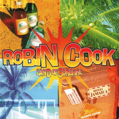 Robin Cook - Land Of Sunshine