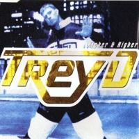 TREY D - Higher & Higher