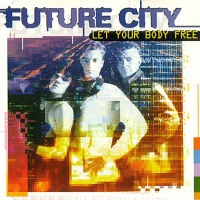 Future City - Let Your Body Free