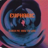EUPHORIC - Teach Me How To Live