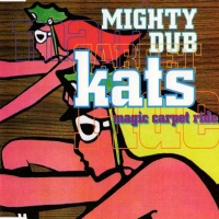 Mighty Dub Katz - Magic Carpet Ride