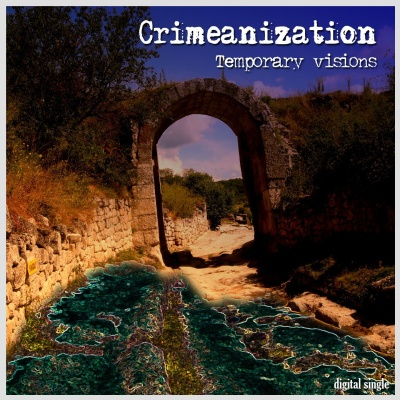 Crimeanization - Temporary Visions