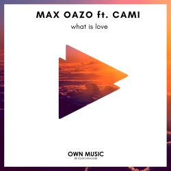 Max Oazo - What Is Love