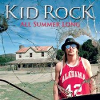 Kid Rock - All Summer Long