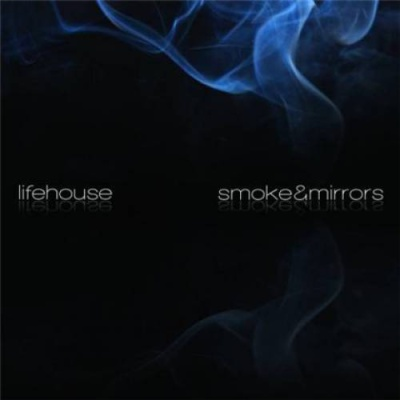 Lifehouse - Smoke & Mirrors CD1