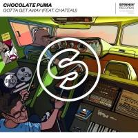 Chocolate Puma - Gotta Get Away