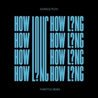 How Long (Throttle Remix)