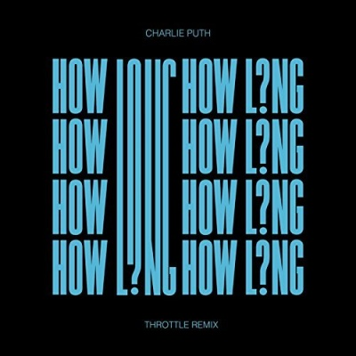 Charlie Puth - How Long (Throttle Remix)
