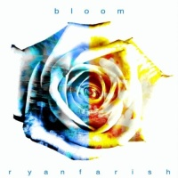 Ryan Farish - Bloom