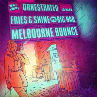 Orkestrated - Melbourne Bounce (Deorro Remix)