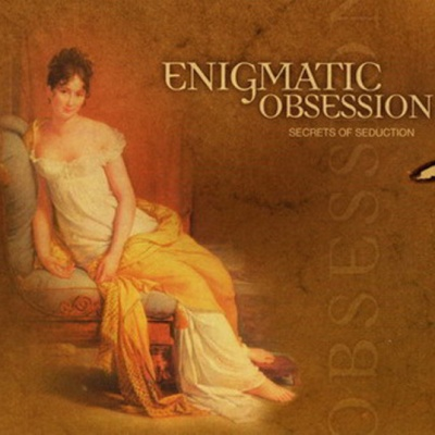 Enigmatic Obsession - Secrets Of Seduction