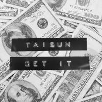 TAISUN - Get It (Original Mix)