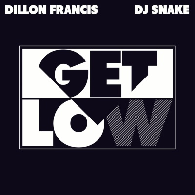Dillon Francis - Get Low (Remixes) - EP
