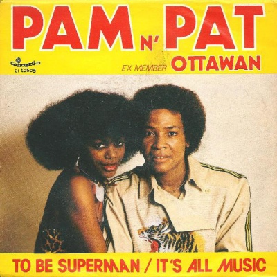 Pam N' Pat - To Be Superman / It's All Music