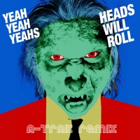 Yeah Yeah Yeahs - Heads Will Roll (A-Trak Remix)