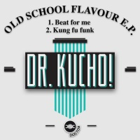 Dr. Kucho! - Beat For Me