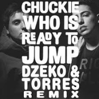 Chuckie - Who Is Ready To Jump (Dzeko &Torres Remix)