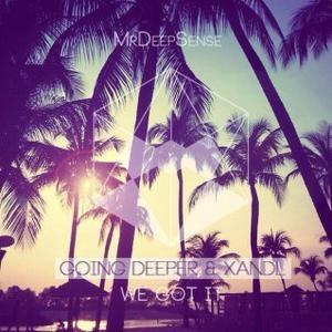 Going Deeper - We Got It