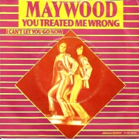 Maywood - You Treated Me Wrong