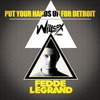 Put Your Hands Up 4 Detroit (Willcox Remix)