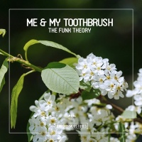 Me and My Toothbrush - Get Closer