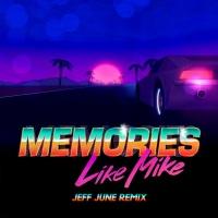 Memories (Jeff June Remix)