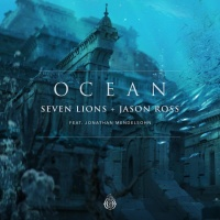 Seven Lions - Ocean (feat. Jonathan Mendelsohn)