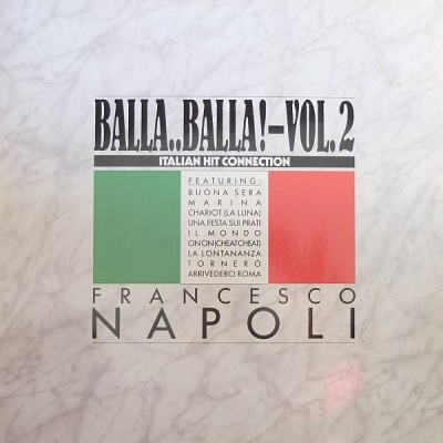 Francesco Napoli - Balla..Balla! Vol. 2 - Italian Hit Connection