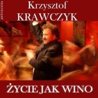 Krzysztof Krawczyk - Zycie Jak Wino