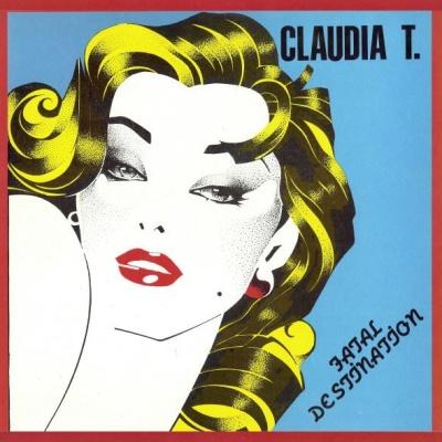 CLAUDIA T. - Fatal Destination (Dance Version)