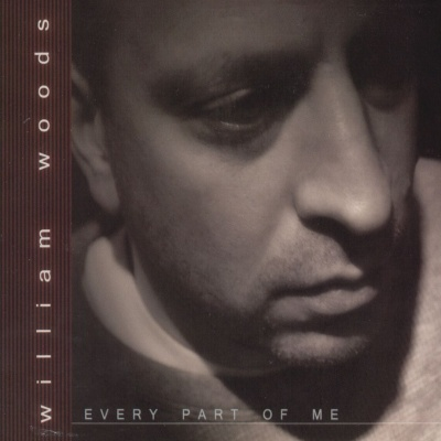 William Woods - Every Part Of Me