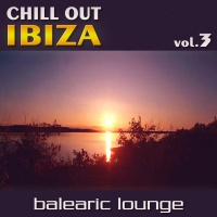 - Chill Out Ibiza Vol.3Balearic Lounge