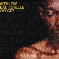 Faithless - Why Go?
