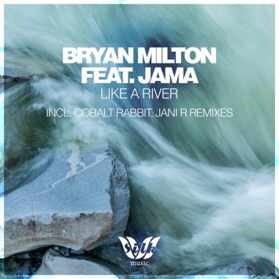 Bryan Milton - Like A River