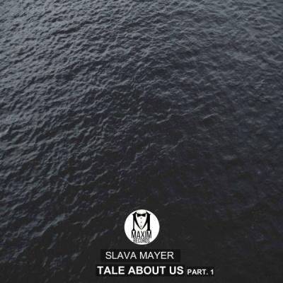 Slava Mayer - Tale About Us, Pt.1(Original Mix)