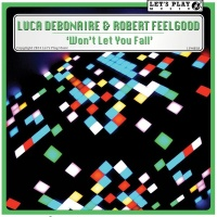 Luca Debonaire - Won't Let You Fall