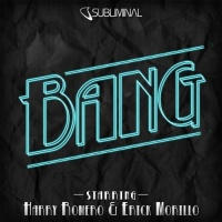 Harry Romero - Bang (Harry & Erick Bang In Your Face Mix)