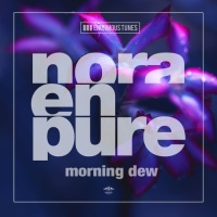 Nora En Pure - Morning Dew