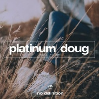 Platinum Doug - Take It Off