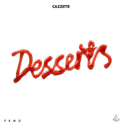 Cazzette - Desserts - EP