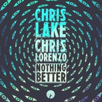 Chris Lake - Nothing Better