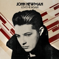 John Newman - Love Me Again (Remixes) - EP